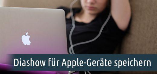 Diashow für Apple-Geräte speichern