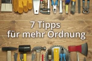 7 Tipps für mehr Ordnung