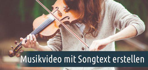 Musikvideo mit Songtext erstellen