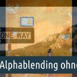 "Alphablending ohne ""Kreuz"""