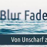 Blur-Fade - Von Unscharf zu Scharf mit Blur-Effekt