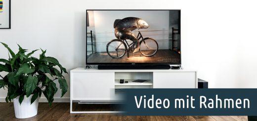 Video mit Rahmen versehen