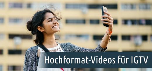 Hochformat-Videos für Instagram TV